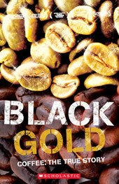 Black Gold - Coffee The True Story