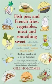 Fish pies and French fries, Vegetables, Meat and Something Sweet
