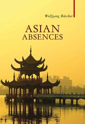Buscher, W: Asian Absences - Searching for Shangri-La