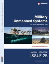 Military Unmanned Systems Handbook: Issue 25