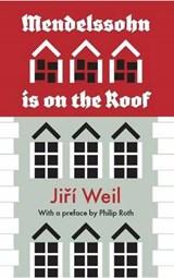 Mendelssohn is on the Roof | Weil, Jiri ; Roth, Philip |
