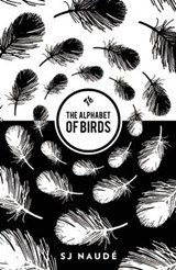 The Alphabet Of Birds | S. J. Naude |