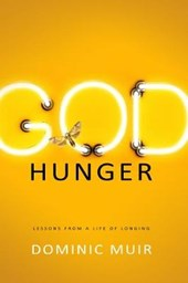 God Hunger: Meditations from a life of longing