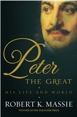 Peter the great : his life and work | Robert K Massie | 9781908800107