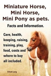 Miniature Horses, Mini Horses and Mini Ponies as Pets