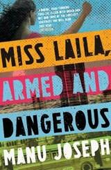 Miss Laila, Armed and Dangerous | Manu Joseph |