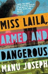 Miss Laila, Armed and Dangerous | Manu Joseph |