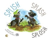 SPLISH, SPLASH, and SPLOSH