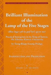 Tsong Khapa'a Brilliant Illumination of the Lamp of the Five Stages - Practical Instruction in the King of Tantras