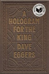 A Hologram for the King | Dave Eggers |