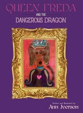 Queen Freda and the Dangerous Dragon