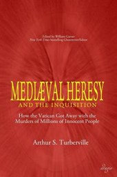Medieval Heresy and the Inquisition