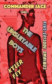 Commander Jace and the Unsuitable Boys