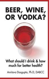Beer, Wine, or Vodka?