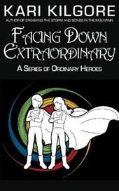 Facing Down Extraordinary