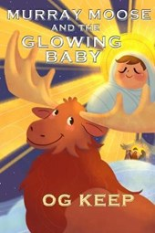 Murray Moose and the Glowing Baby