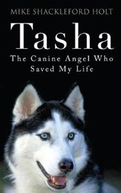 Tasha the Canine Angel Who Saved My Life