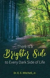 There Is a Brighter Side to Every Dark Side of Life
