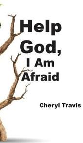 Help God, I Am Afraid