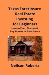 Texas Foreclosure Real Estate Investing for Beginners