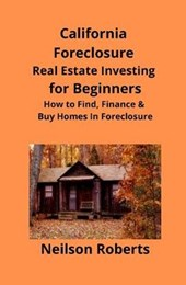 California Foreclosure Real Estate Investing for Beginners
