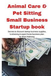 Animal Care & Pet Sitting Small Business Startup book