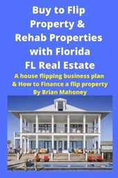 Buy to Flip Property & Rehab Properties with Florida FL Real Estate