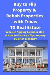 Buy to Flip Property & Rehab Properties with Texas TX Real Estate
