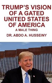 Trump's Vision of a Gated United States of America