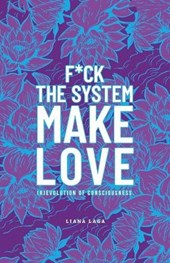 F*ck the System, Make Love