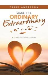 Make the Ordinary Extraordinary