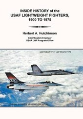 Inside History of the USAF Lightweight Fighters, 1900 to 1975