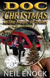 Doc Christmas and the Magic of Trains