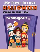 My First Deluxe Halloween Coloring and Activity Book for Kids Ages 3-5