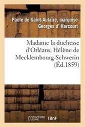Madame La Duchesse D'Orleans, Helene de Mecklembourg-Schwerin