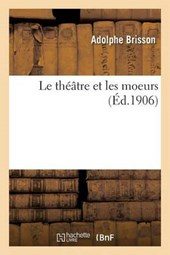 Le Theatre Et Les Moeurs