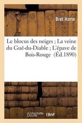 Le Blocus Des Neiges; La Veine Du Gue-Du-Diable; L'Epave de Bois-Rouge