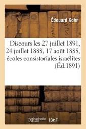 Discours Prononces, 27 Juillet 1891, 24 Juillet 1888, 17 Aout 1885, Ecoles Consistoriales Israelites = Discours Prononca(c)S, 27 Juillet 1891, 24 Juil