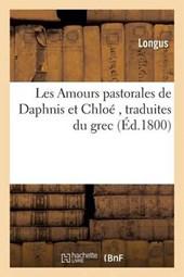 Les Amours Pastorales de Daphnis Et Chloe = Les Amours Pastorales de Daphnis Et Chloa(c)