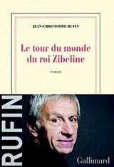 Le tour du monde du roi Zibeline | Jean-Christophe Rufin |