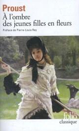 A la recherche du temps perdu 2. A l' ombre des jeunes filles en fleurs | Marcel Proust & Pierre-Louis Rey |