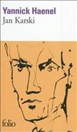 Jan Karski | Yannick Haenel |