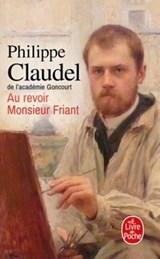Au-revoir monsieur Friant   Claudel, Philippe  