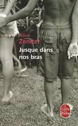 Jusque Dans Nos Bras | Alice Zeniter |