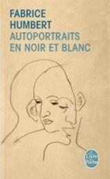 Autoportraits En Noir Et Blanc | Humbert |
