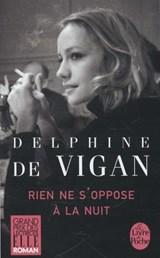 Rien ne s'oppose à la nuit   Delphine de Vigan  