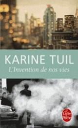 L'Invention de nos vies   Karine Tuil  