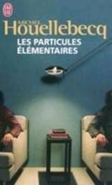 Les Particules elementaires | Michel Houellebecq |