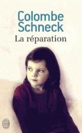 La réparation   Colombe Schneck  