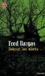 Debout les morts | Fred Vargas |